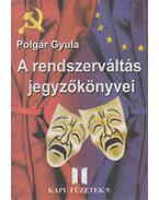 A rendszerváltás jegyzőkönyvei - Polgár Gyula