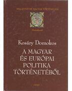 A magyar és európai politika történetéből
