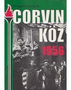 Corvin köz - 1956 - Pongrátz Gergely