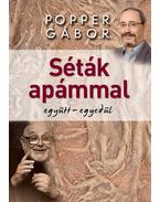 SÉTÁK APÁMMAL - Popper Gábor