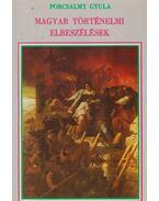 Magyar történelmi elbeszélések - Porcsalmy Gyula