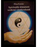 Spirituális útmutató szellemi vándoroknak