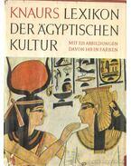 Knaurs Lexikon der ägyptischen Kultur - Posener, Georges, Sauneron, Serge, Yoyotte, Jean