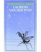 A Mantis Carol - Post, Laurens van der