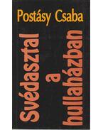 Svédasztal a hullaházban - Postásy Csaba