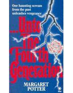 ,,, Unto The Fourth Generation - Potter, Margaret