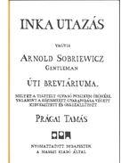 Inka utazás - Prágai Tamás