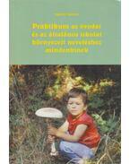 Praktikum az óvodai és az általános iskolai környezeti neveléshez mindenkinek