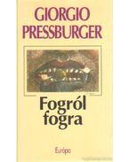 Fogról fogra - Pressburger, Giorgio