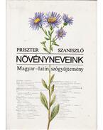 Növényneveink - Priszter Szaniszló