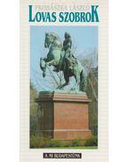 Lovas szobrok (dedikált) - Prohászka László