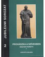 Prohászka a szívekben - Magyar Fioretti