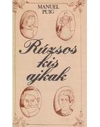 Rúzsos kis ajkak - Puig, Manuel