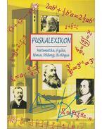 Puskalexikon - Matematika, Fizika, Kémia, Földrajz, Biológia