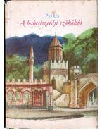 A bahcsiszeráji szökőkút - Puskin, Alekszandr Szergejevics
