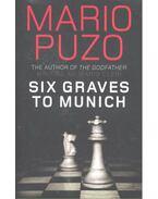 Six Graves to Munich - Puzo, Mario