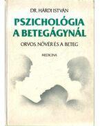 Pszichológia a betegágynál (dedikált)