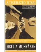 A testbeszéd titkai: Siker a munkában - Quillam, Susan