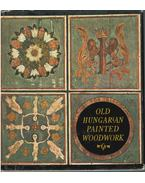 Old Hungarian Painted Woodwork - R. Tombor Ilona