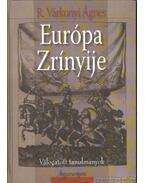 Európa Zrínyije - R. Várkonyi Ágnes