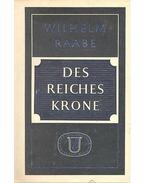 Des Reiches Krone - Raabe, Wilhelm