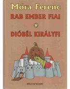 Rab ember fiai / Dióbél királyfi