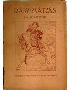 Ráby Mátyás viszontagságai