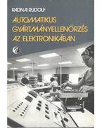 Automatikus gyártmányellenőrzés az elektronikában - Radnai Rudolf