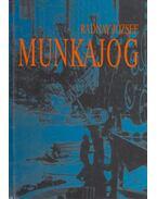 Munkajog - Radnay József