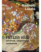 HÉTSZÍN VILÁG - SZIRÉNEK, SZÉPLÁNYOK, SZELLEMEK - Radnóti László