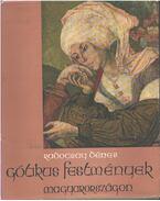 Gótikus festmények Magyarországon - Radocsay Dénes