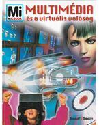 Multimédia és a virtuális valóság - Rainer Köthe, Andreas Schmenk, Arno Wätjen