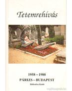 Tetemrehívás 1958-1988 Párizs-Budapest - Rainer M. János