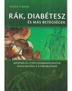 Rák, diabétesz és más betegségek