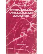 Perinatális véralvadási zavarok - Rákóczi István dr.