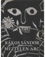 Meztelen arc - Rákos Sándor