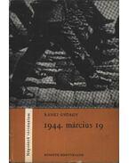 1944. március 19 - Ránki György
