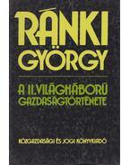 A II. világháború gazdaságtörténete - Ránki György