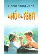 A nő és a férfi - Ranschburg Jenő