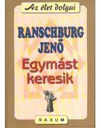 Egymást keresik - Ranschburg Jenő