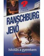 Iskolás a gyerekem - Ranschburg Jenő