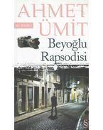 Beyonglu Rapsodisi - Ahmet Ümit