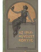 Az iparművészet könyve III. kötet - Ráth György
