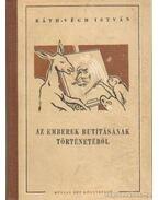 Az emberek butításának történetéből - Ráth-Végh István