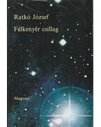 Félkenyér csillag - Ratkó József