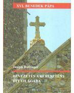 Bevezetés a keresztény hit világába - Ratzinger, Joseph