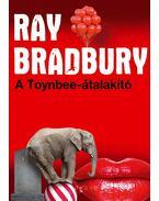A Toynbee-átalakító - Ray Bradbury
