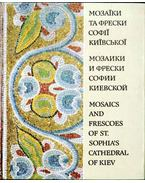 Mosaics and Frescoes of St. Sophia's Cathedral of Kiev - --