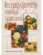 Receptgyűjtemény a hús nélküli táplálkozáshoz