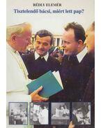 Tisztelendő bácsi, miért lett pap? - Rédly Elemér